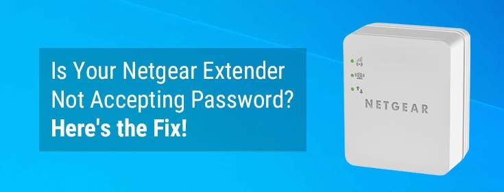 Is Your Netgear Extender Not Accepting Password